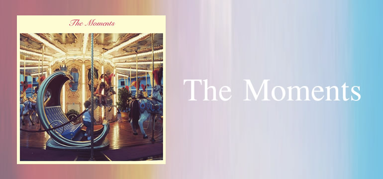 The Moments (モーメンツ)