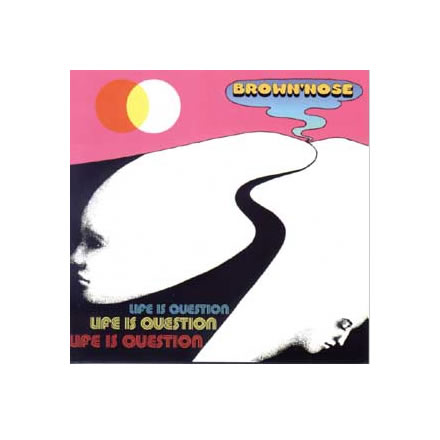 LIFE IS QUESTION/BROWN'NOSE (ブラウンノーズ)【CD】