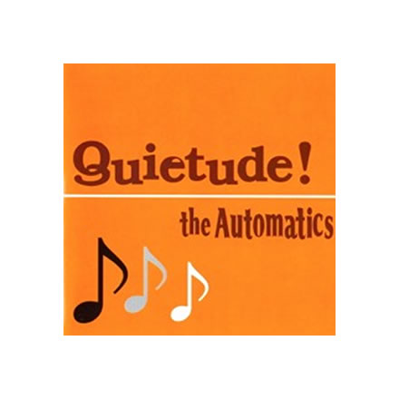 Quietude!/the AUTOMATICS (ジ オートマチクス)【LP】